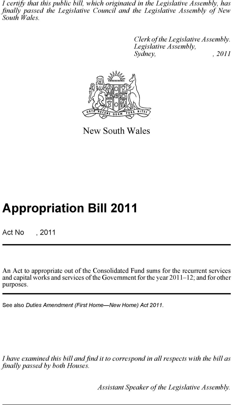 Legislative Assembly, Sydney,, 2011 New South Wales Appropriation Bill 2011 Act No, 2011 An Act to appropriate out of the Consolidated Fund sums for the recurrent services