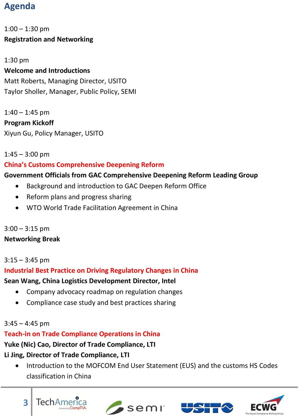 GAC Deepen Reform Office Reform plans and progress sharing WTO World Trade Facilitation Agreement in China 3:00 3:15 pm Networking Break 3:15 3:45 pm Industrial Best Practice on Driving Regulatory
