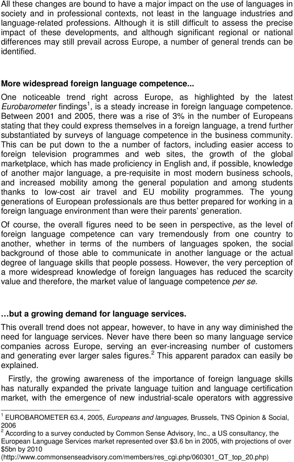 trends can be identified. More widespread foreign language competence.