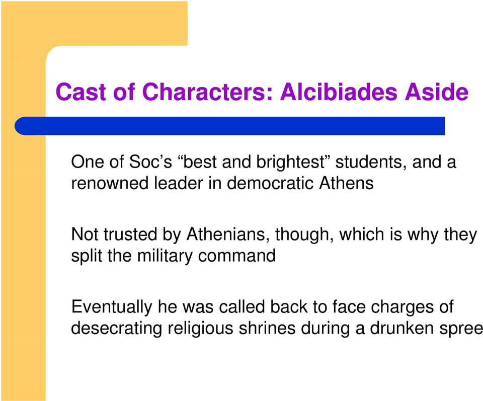 Athenians, though, h which h is why they split the military command