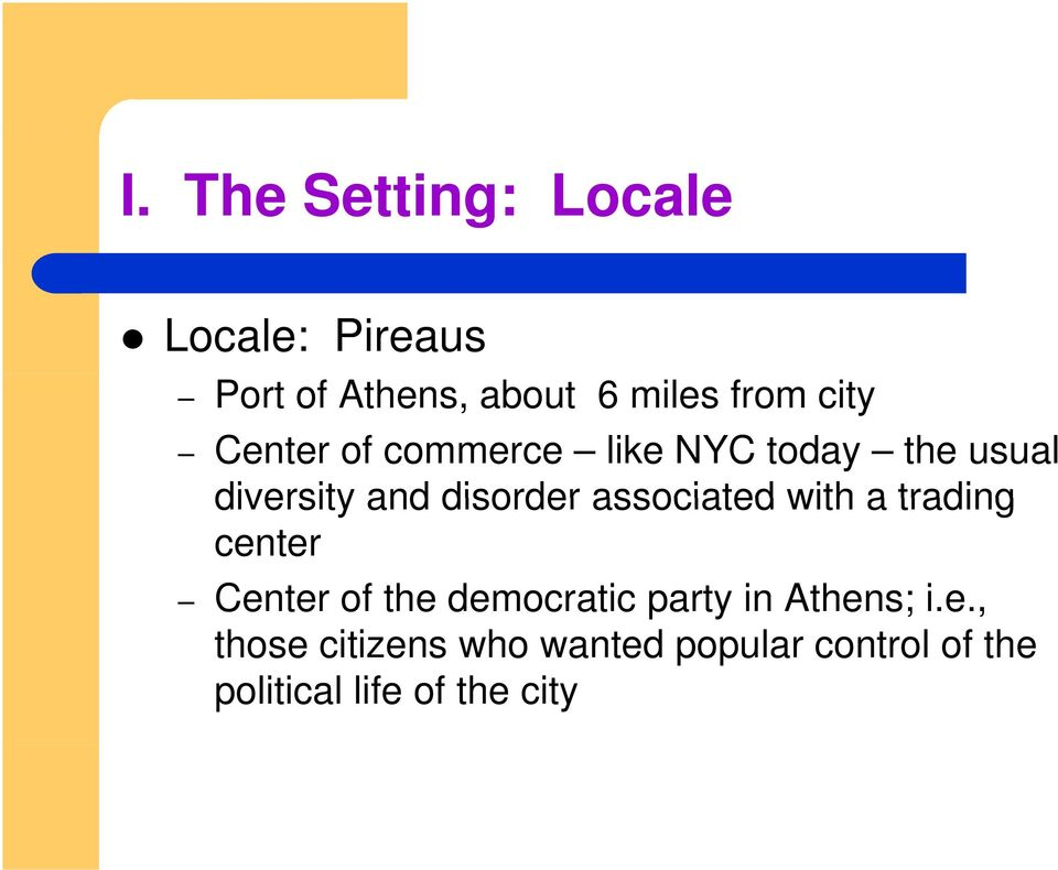 associated with a trading center Center of the democratic party in Athens;