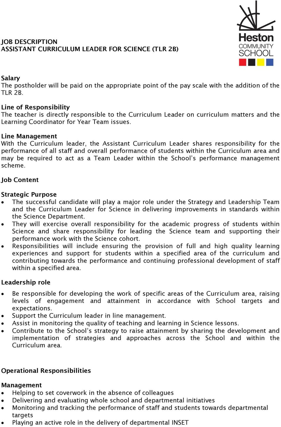 Line Management With the Curriculum leader, the Assistant Curriculum Leader shares responsibility for the performance of all staff and overall performance of students within the Curriculum area and
