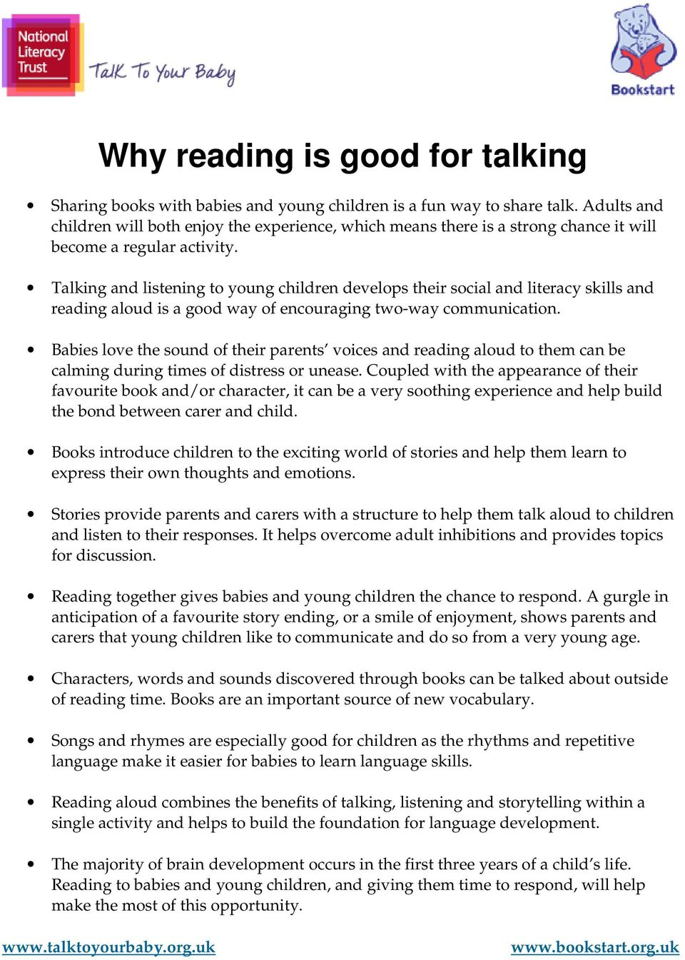 Talking and listening to young children develops their social and literacy skills and reading aloud is a good way of encouraging two-way communication.
