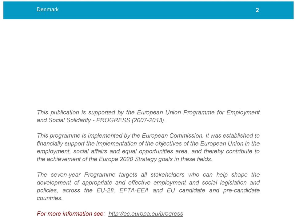 contribute to the achievement of the Europe 2020 Strategy goals in these fields.
