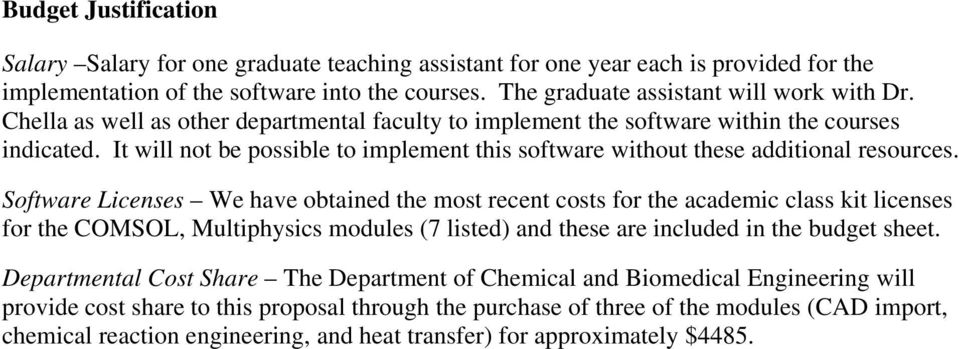Software Licenses We have obtained the most recent costs for the academic class kit licenses for the COMSOL, Multiphysics modules (7 listed) and these are included in the budget sheet.