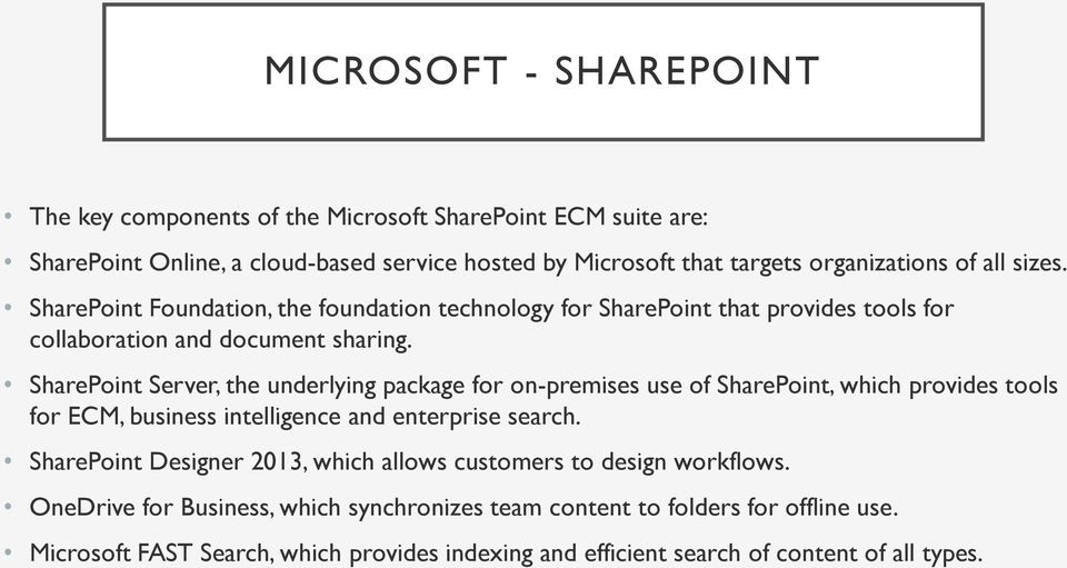 SharePoint Server, the underlying package for on-premises use of SharePoint, which provides tools for ECM, business intelligence and enterprise search.
