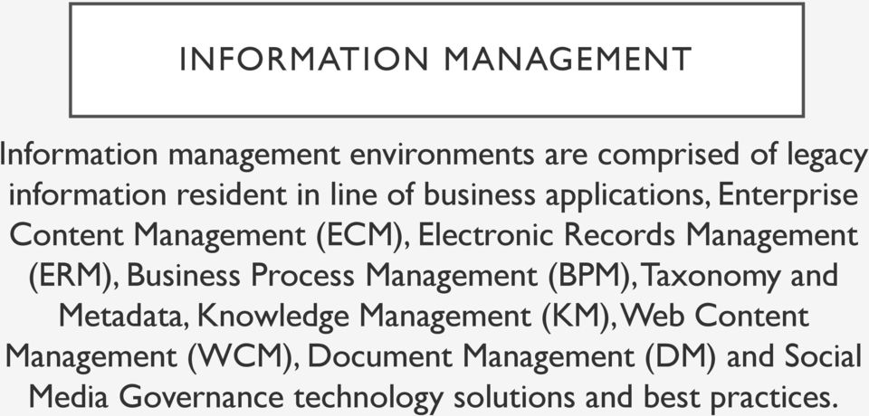 (ERM), Business Process Management (BPM), Taxonomy and Metadata, Knowledge Management (KM), Web Content