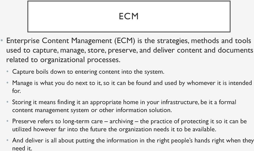 Storing it means finding it an appropriate home in your infrastructure, be it a formal content management system or other information solution.