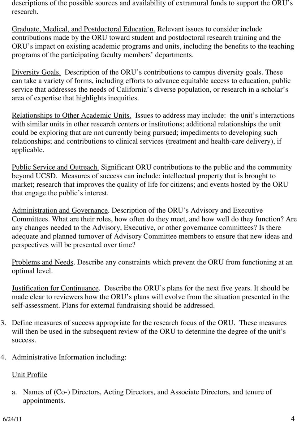 benefits to the teaching programs of the participating faculty members departments. Diversity Goals. Description of the ORU s contributions to campus diversity goals.