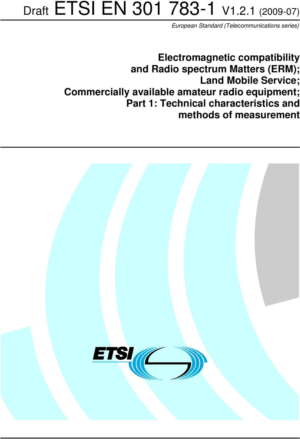 Electromagnetic compatibility and Radio spectrum Matters (ERM); Land