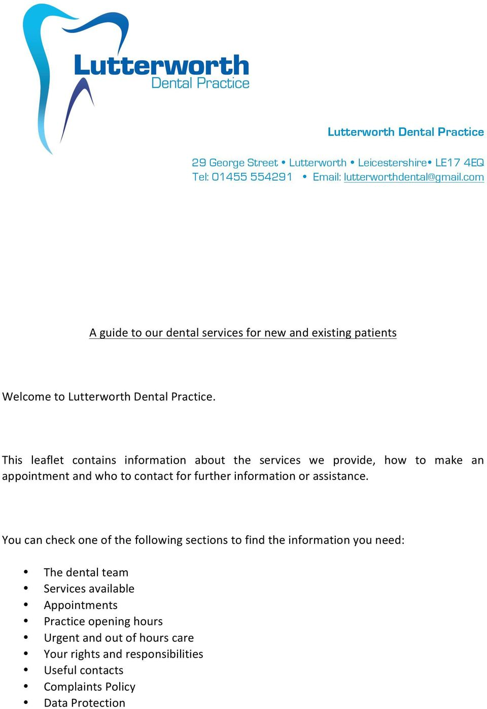 This leaflet contains information about the services we provide, how to make an appointment and who to contact for further information or assistance.