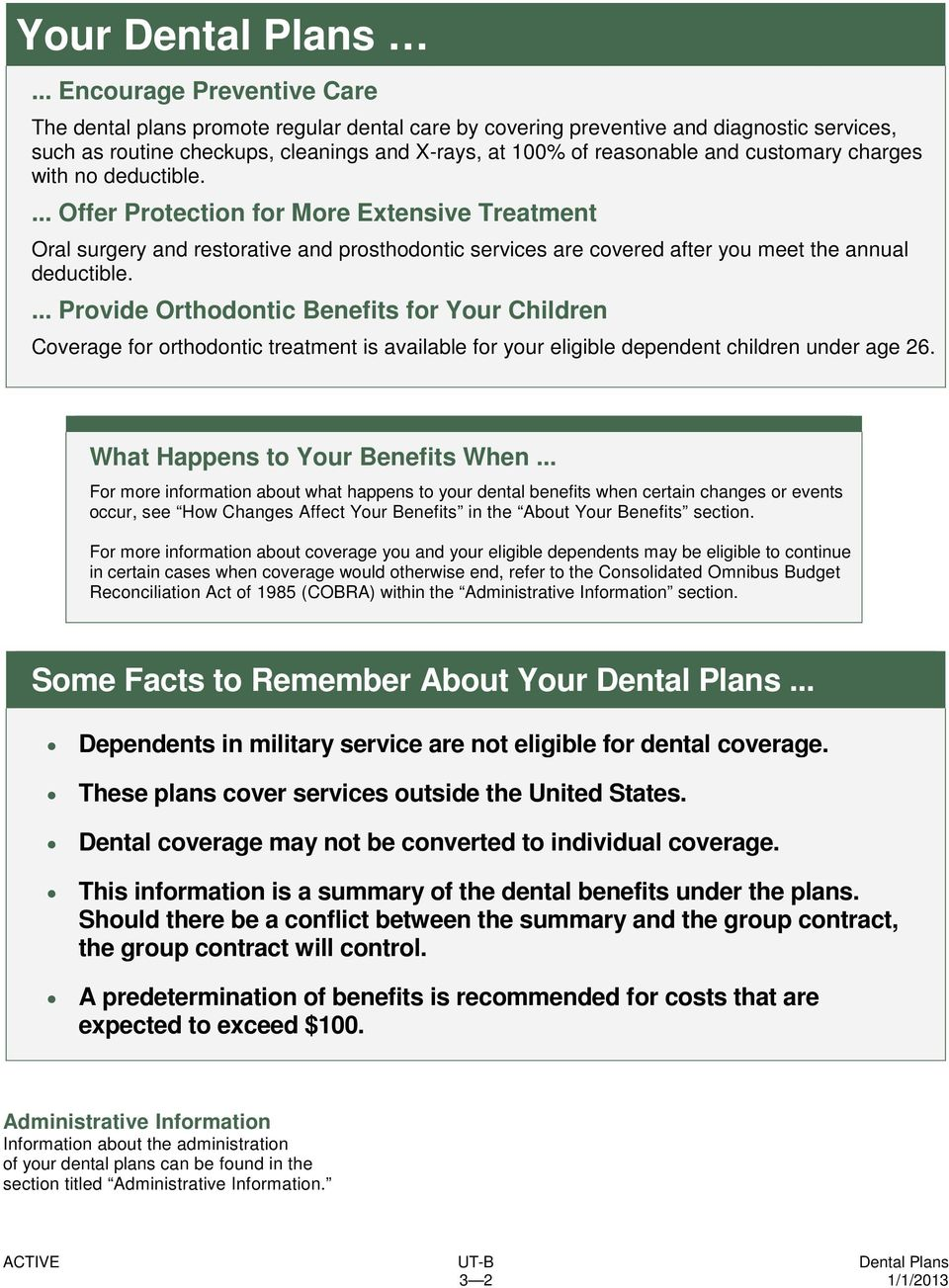 customary charges with no deductible.... Offer Protection for More Extensive Treatment Oral surgery and restorative and prosthodontic services are covered after you meet the annual deductible.
