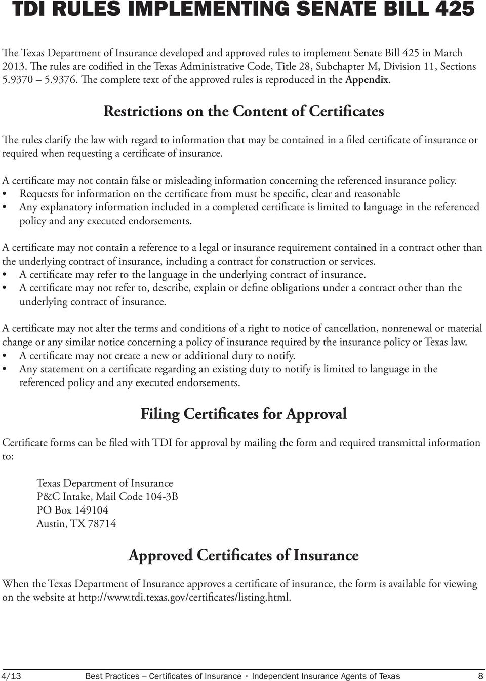 Restrictions on the Content of Certificates The rules clarify the law with regard to information that may be contained in a filed certificate of insurance or required when requesting a certificate of