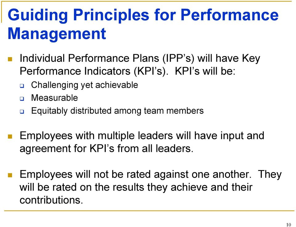 KPI s will be: Challenging yet achievable Measurable Equitably distributed among team members Employees with