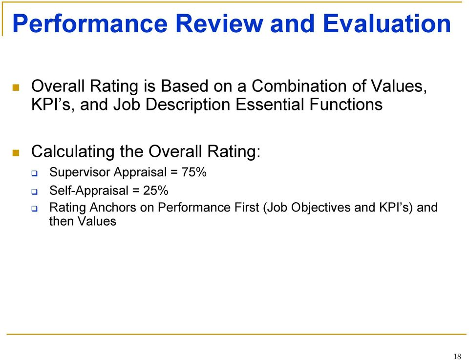 Calculating the Overall Rating: Supervisor Appraisal = 75% Self-Appraisal