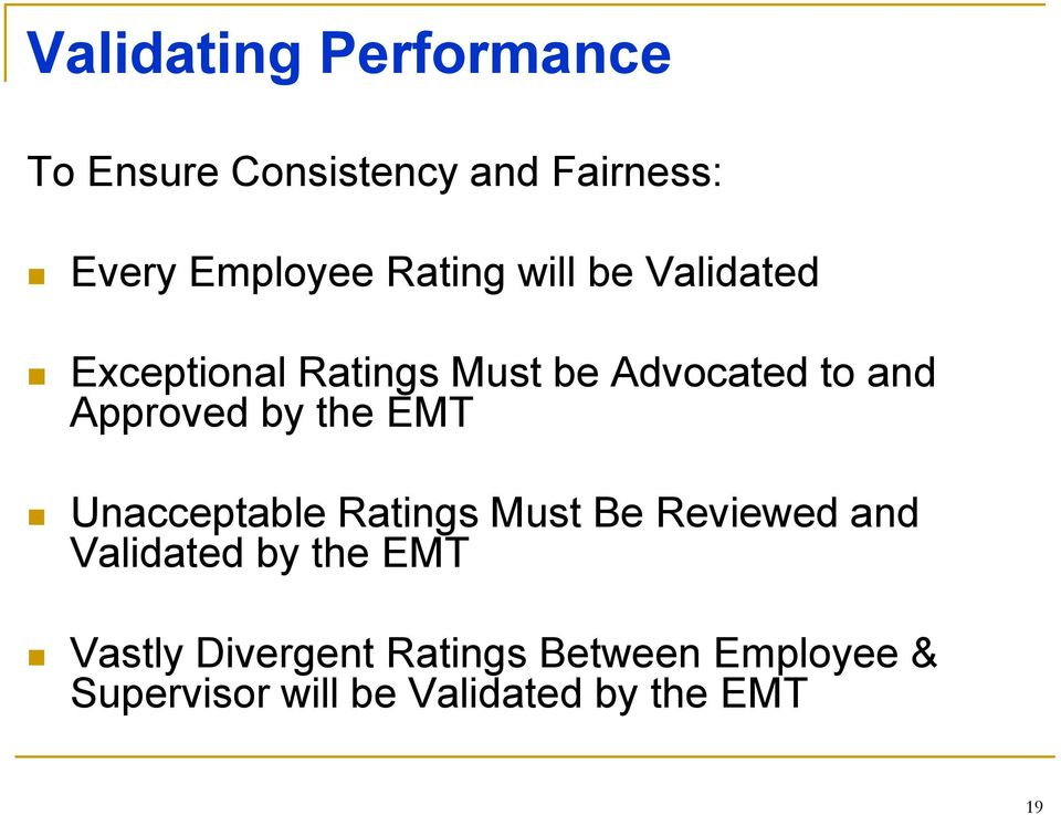 by the EMT Unacceptable Ratings Must Be Reviewed and Validated by the EMT