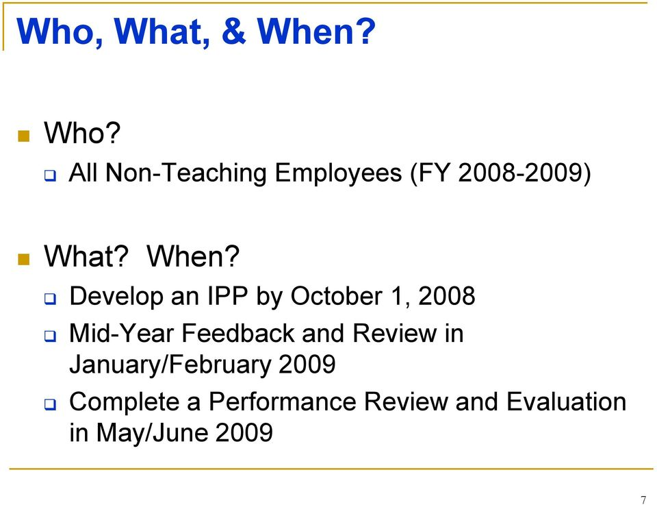Develop an IPP by October 1, 2008 Mid-Year Feedback and