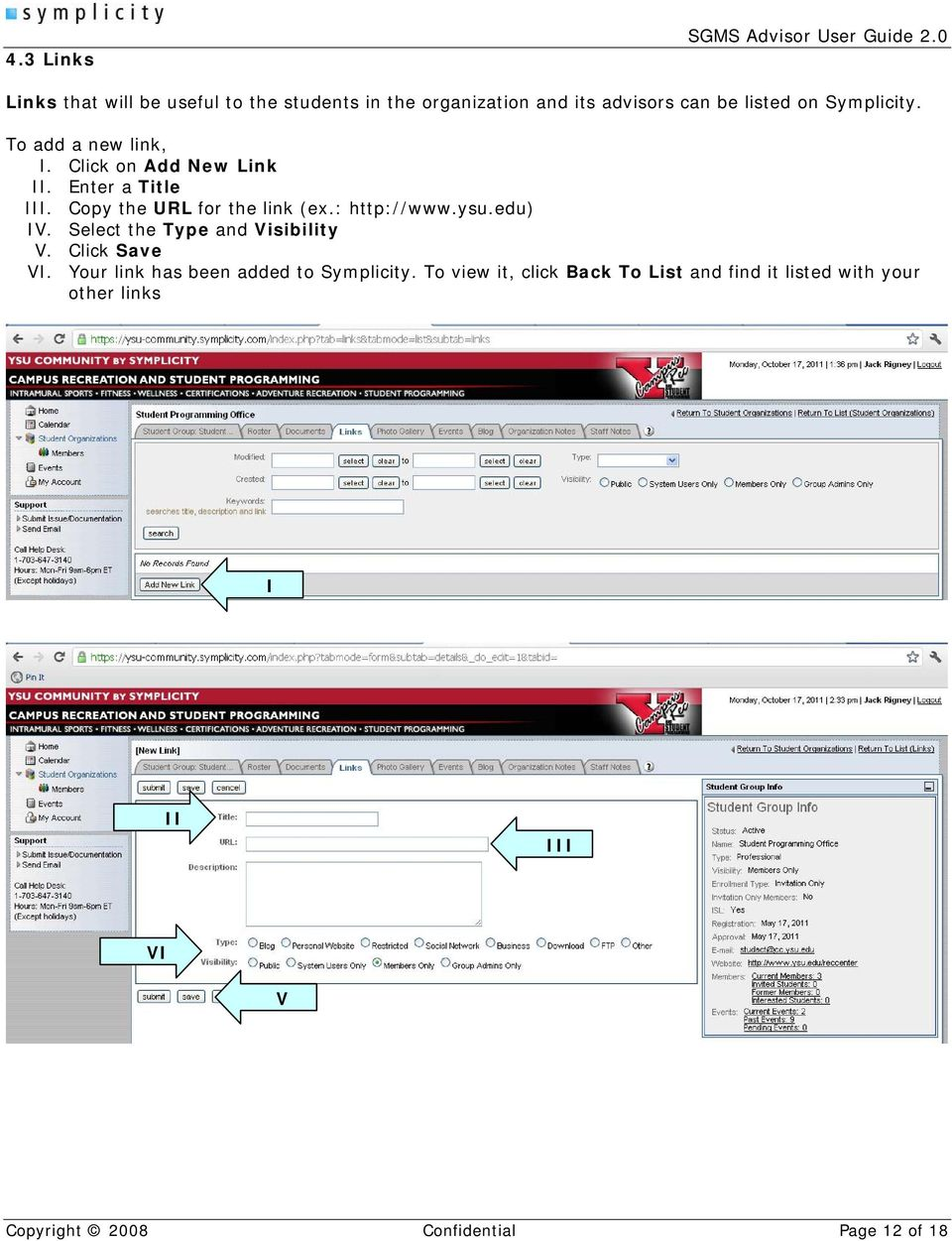 : http://www.ysu.edu) IV. Select the Type and Visibility V. Click Save VI. Your link has been added to Symplicity.