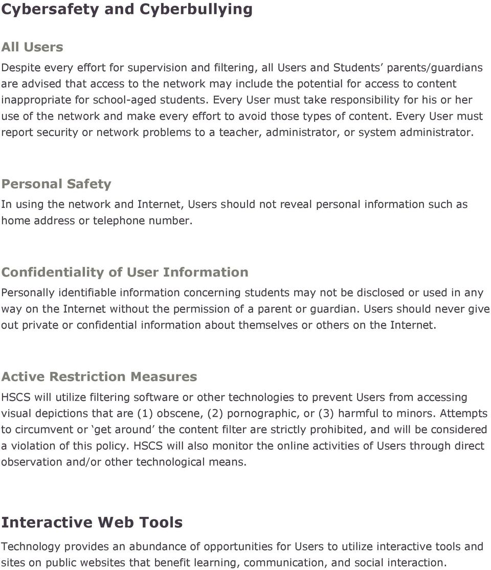 Every User must report security or network problems to a teacher, administrator, or system administrator.