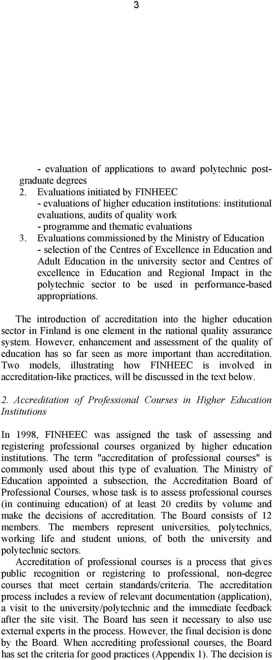 Evaluations commissioned by the Ministry of Education - selection of the Centres of Excellence in Education and Adult Education in the university sector and Centres of excellence in Education and