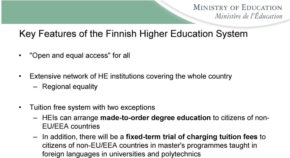 degree education to citizens of non- EU/EEA countries In addition, there will be a fixed-term trial of charging tuition