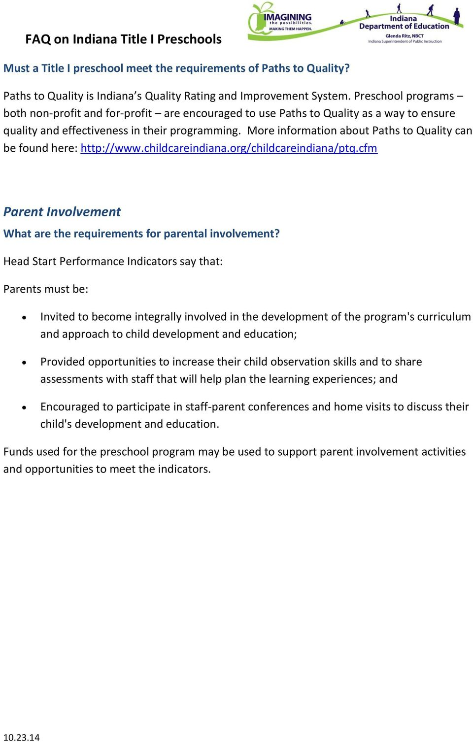 Mre infrmatin abut Paths t Quality can be fund here: http://www.childcareindiana.rg/childcareindiana/ptq.cfm Parent Invlvement What are the requirements fr parental invlvement?