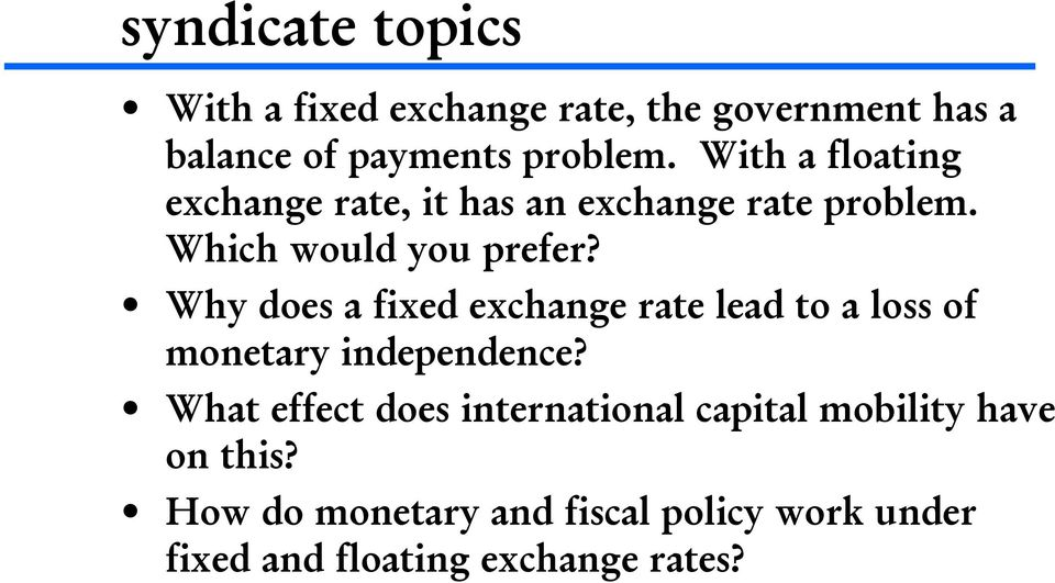 Why does a fixed exchange rate lead to a loss of monetary independence?