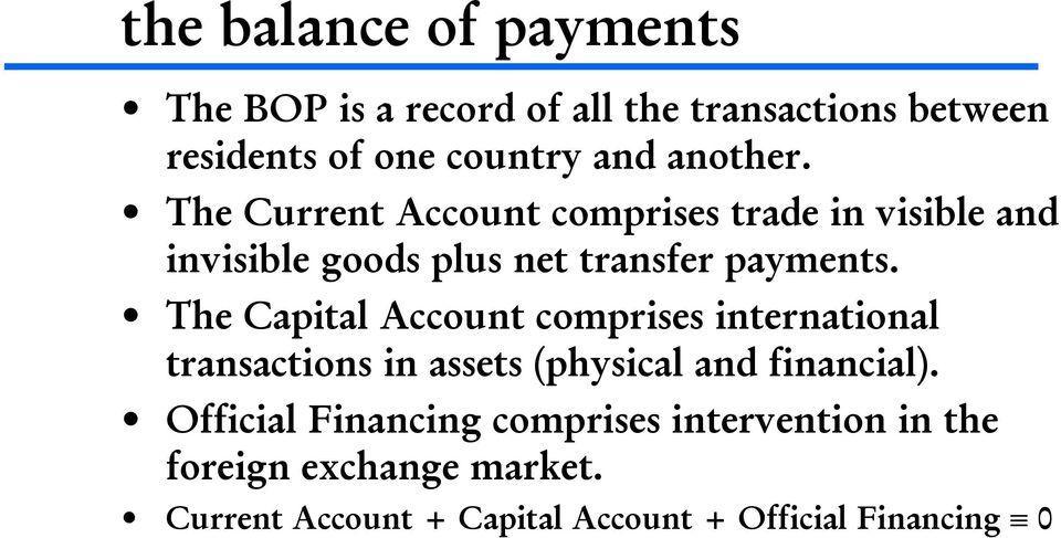 The Capital Account comprises international transactions in assets (physical and financial).