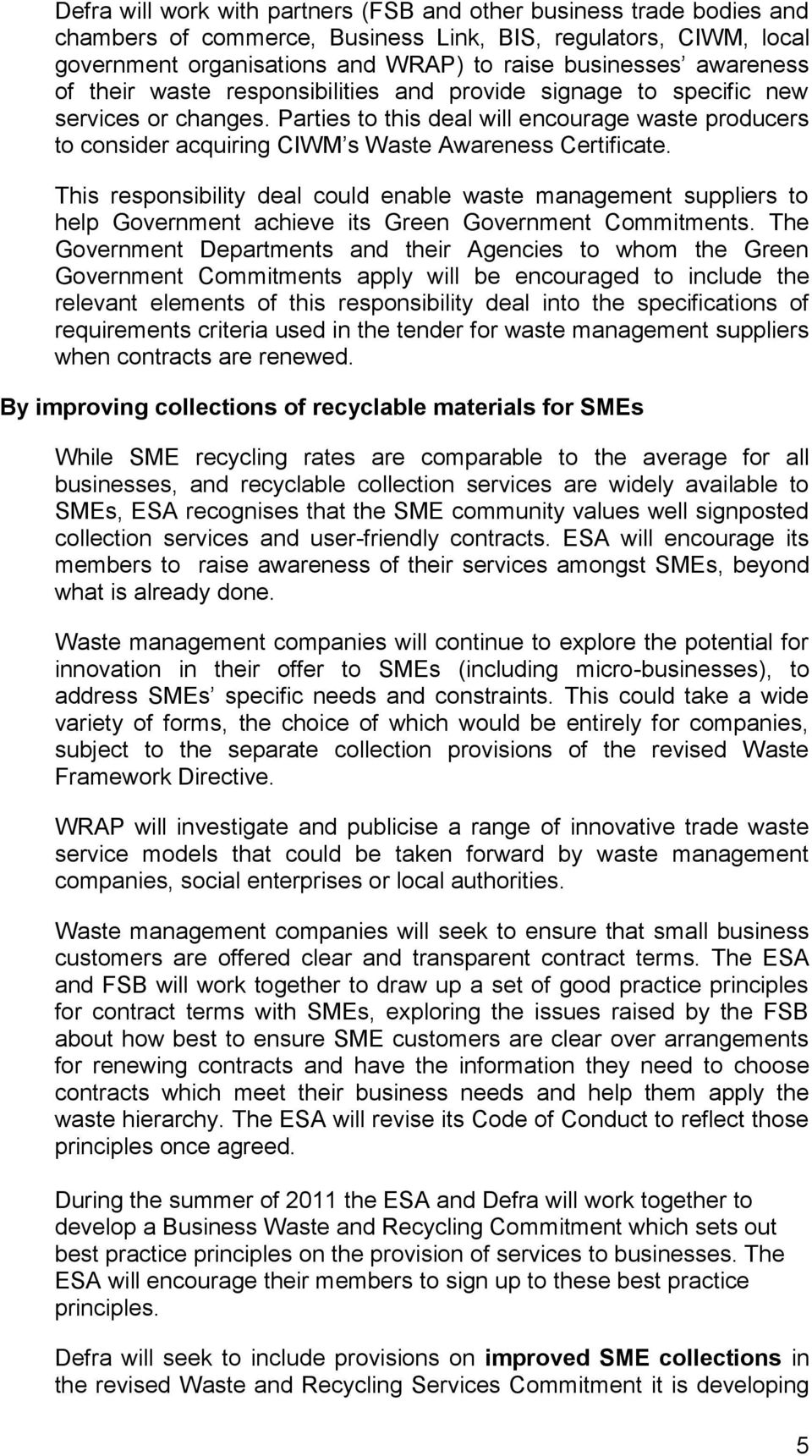 Parties to this deal will encourage waste producers to consider acquiring CIWM s Waste Awareness Certificate.