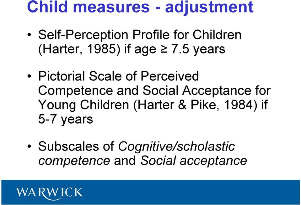 5 years Pictorial Scale of Perceived Competence and Social Acceptance