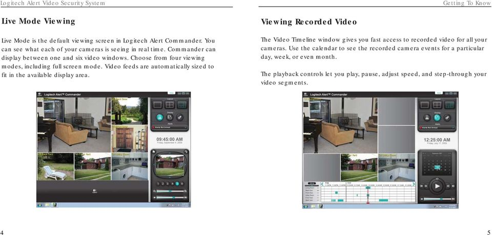 Video feeds are automatically sized to fit in the available display area.