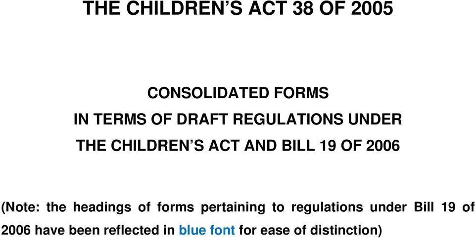 (Note: the headings of forms pertaining to regulations under