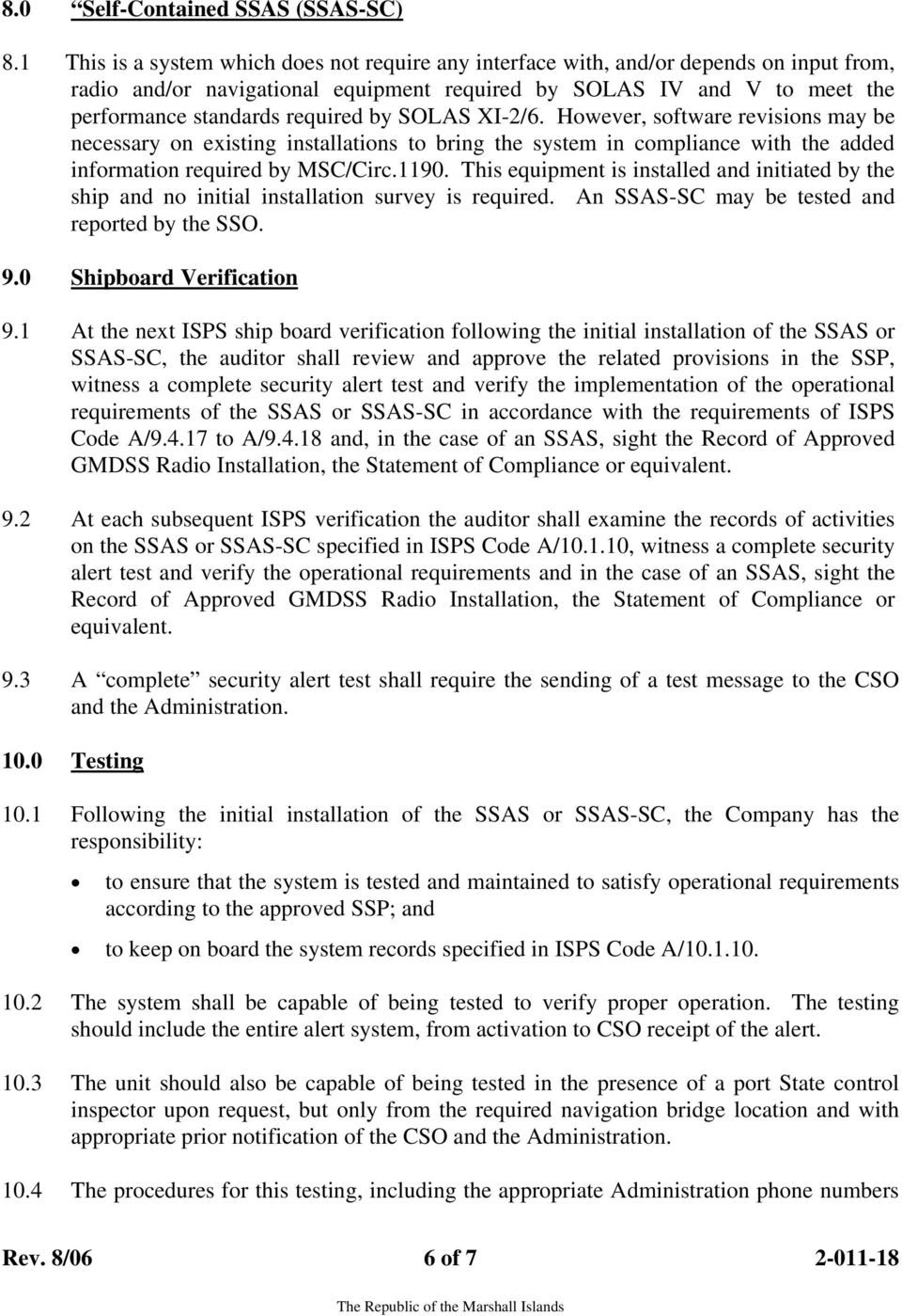 by SOLAS XI-2/6. However, software revisions may be necessary on existing installations to bring the system in compliance with the added information required by MSC/Circ.1190.