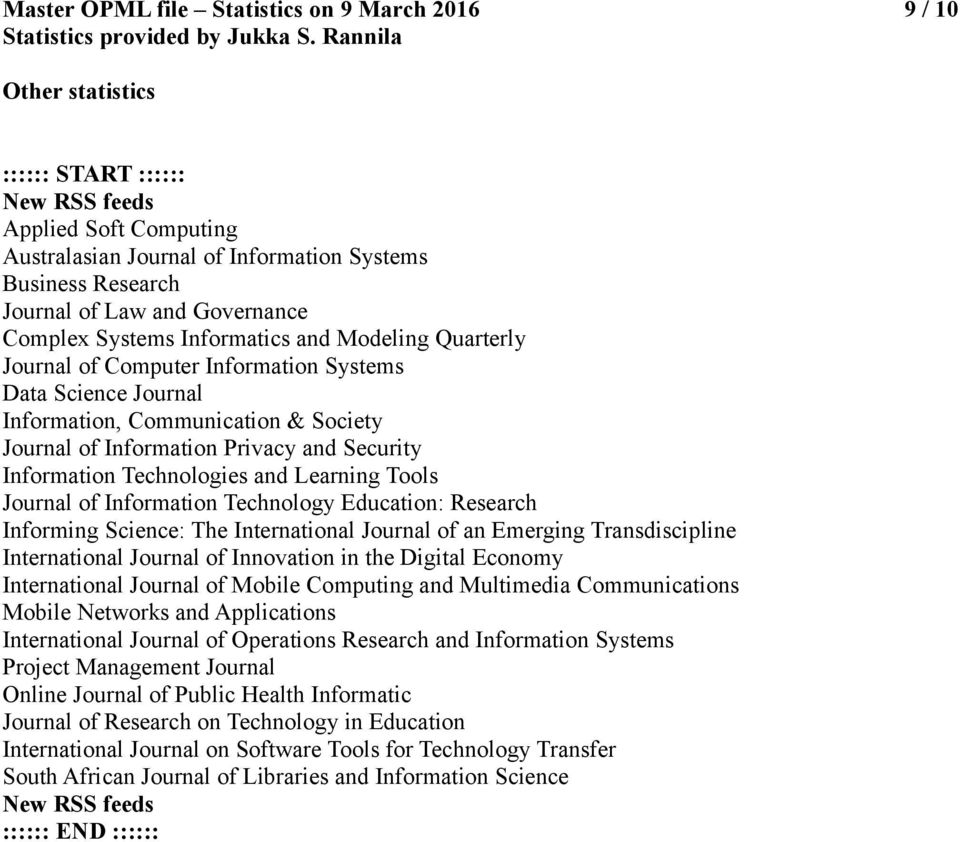 Technologies and Learning Tools Journal of Information Technology Education: Research Informing Science: The International Journal of an Emerging Transdiscipline International Journal of Innovation