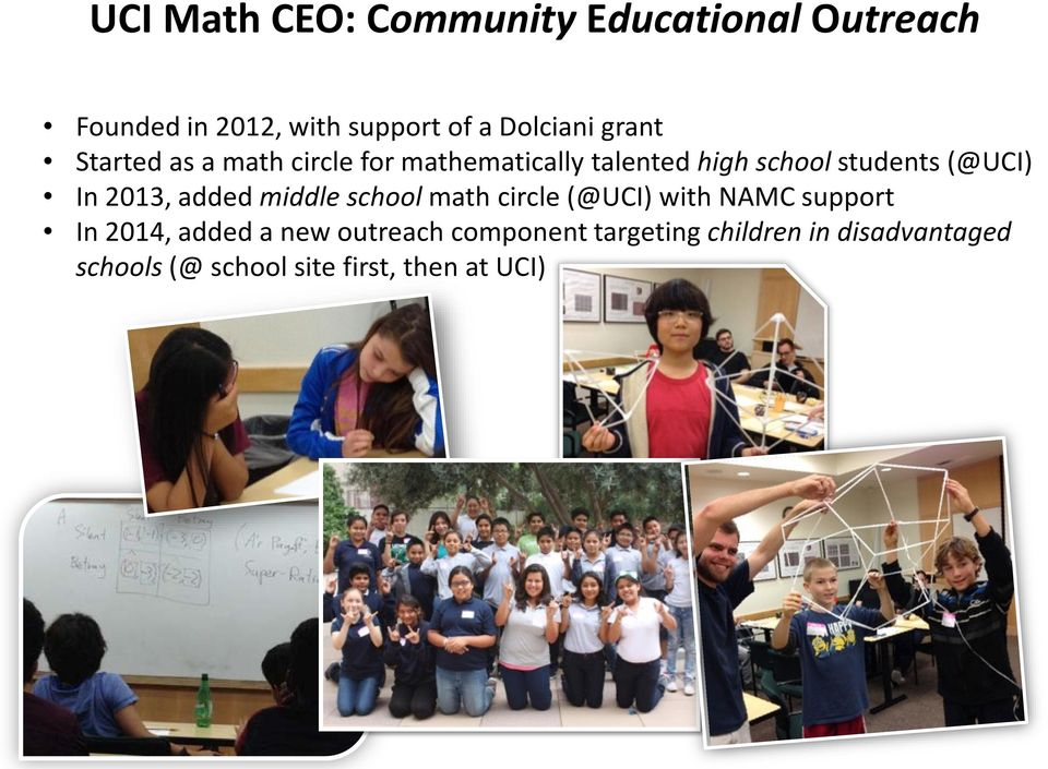 2013, added middle school math circle (@UCI) with NAMC support In 2014, added a new