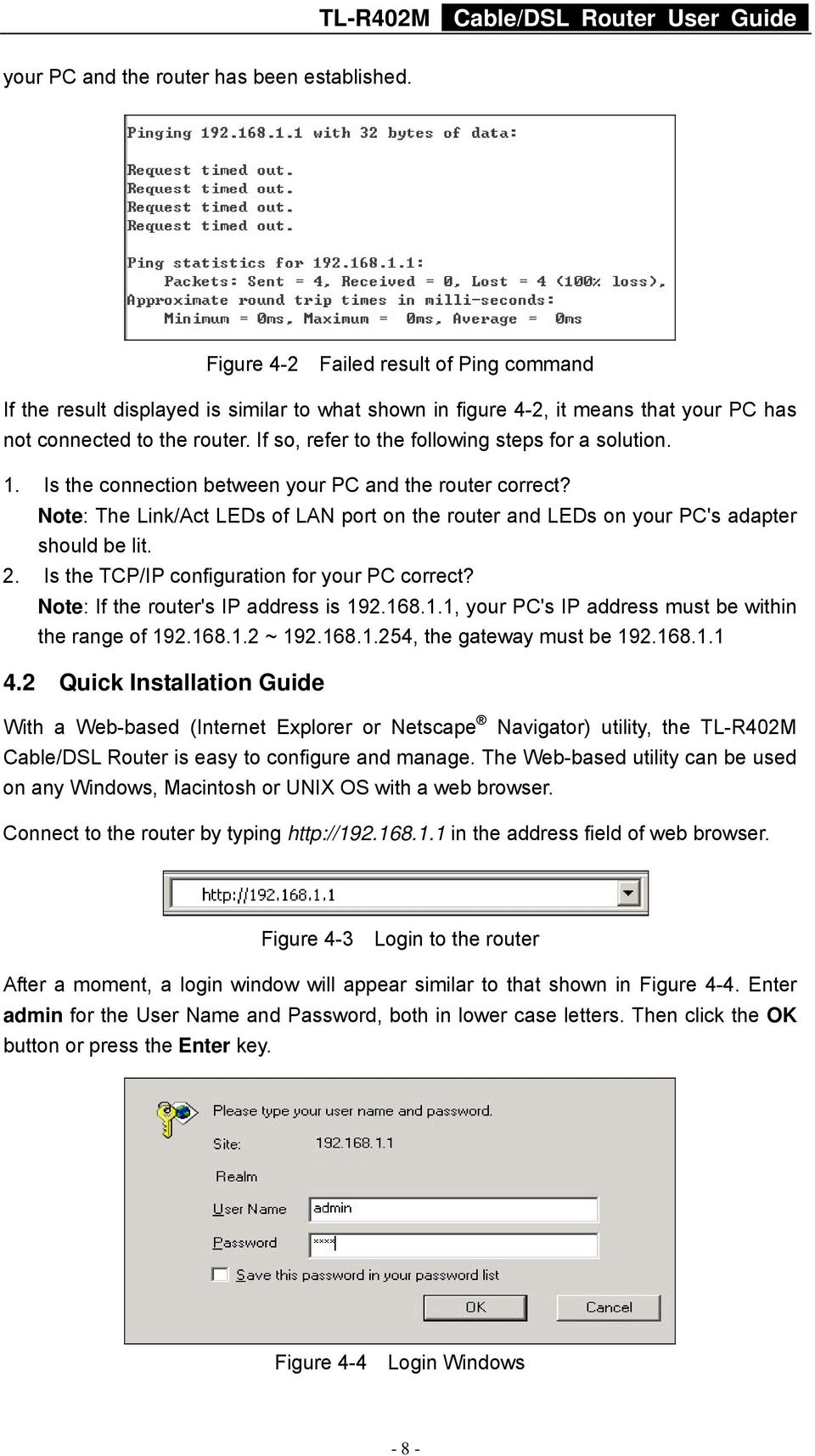 If so, refer to the following steps for a solution. 1. Is the connection between your PC and the router correct?