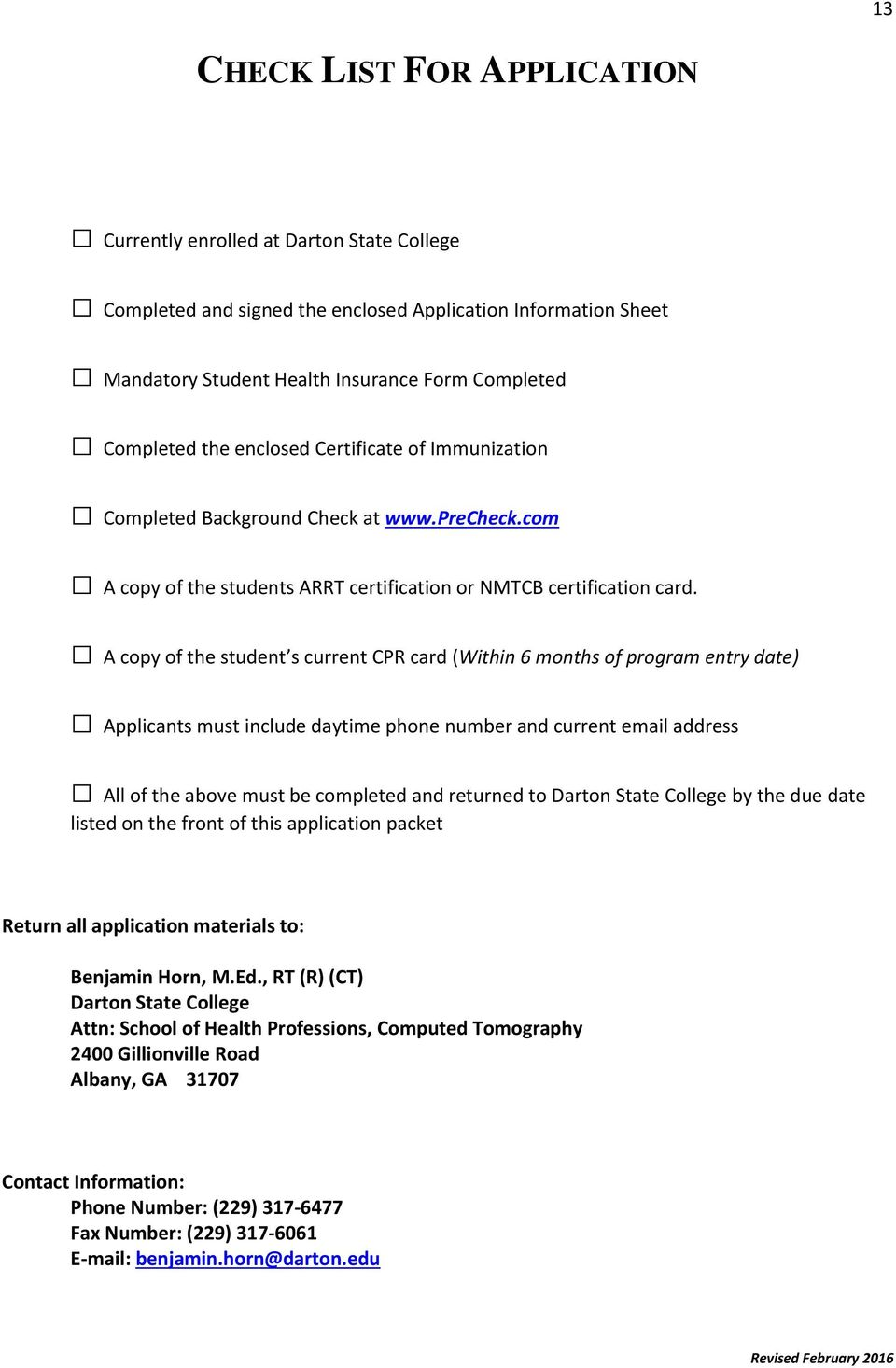 A copy of the student s current CPR card (Within 6 months of program entry date) Applicants must include daytime phone number and current email address All of the above must be completed and returned