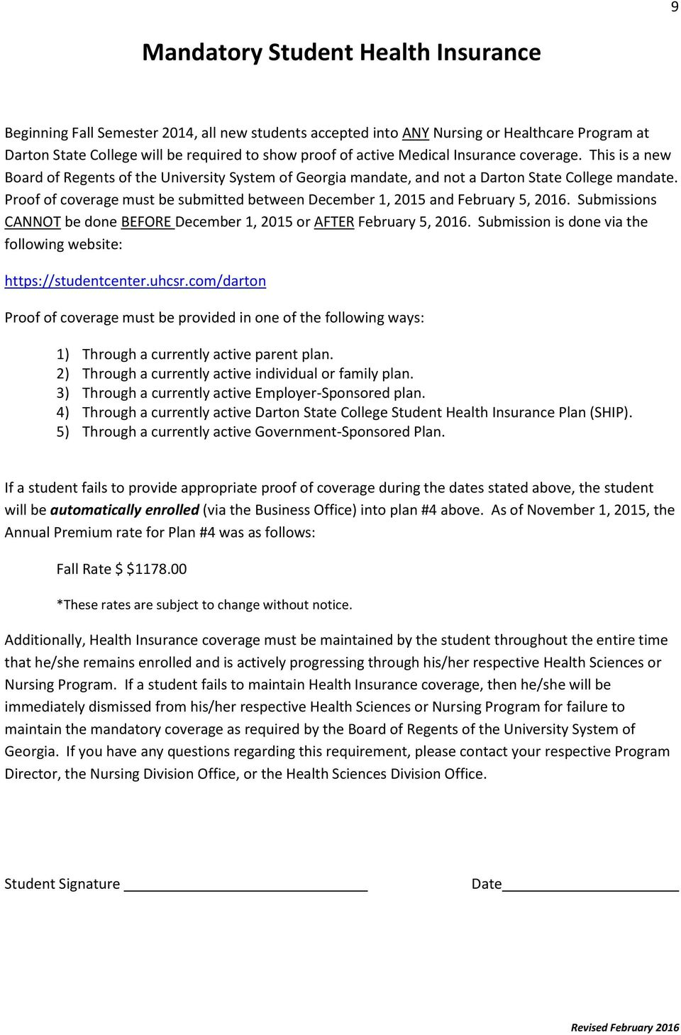 Proof of coverage must be submitted between December 1, 2015 and February 5, 2016. Submissions CANNOT be done BEFORE December 1, 2015 or AFTER February 5, 2016.