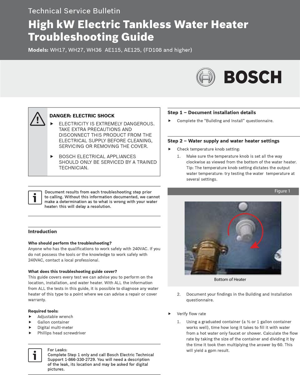 BOSCH ELECTRICAL APPLIANCES SHOULD ONLY BE SERVICED BY A TRAINED TECHNICIAN. Document results from each troubleshooting step prior to calling.