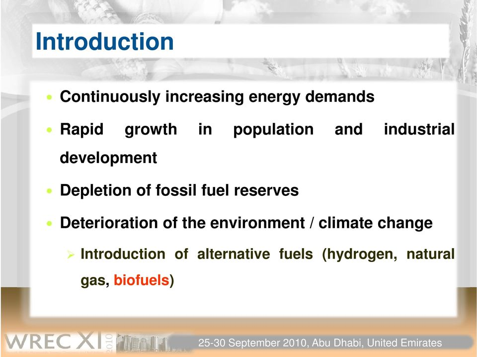 fuel reserves Deterioration of the environment / climate change