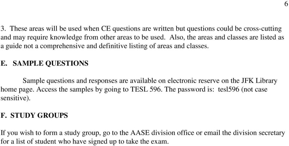 SAMPLE QUESTIONS Sample questions and responses are available on electronic reserve on the JFK Library home page. Access the samples by going to TESL 596.