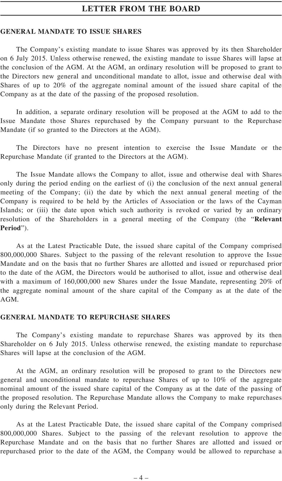 At the AGM, an ordinary resolution will be proposed to grant to the Directors new general and unconditional mandate to allot, issue and otherwise deal with Shares of up to 20% of the aggregate