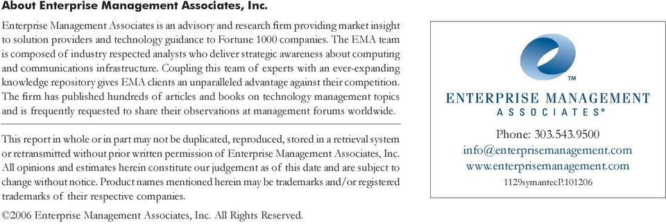 The EMA team is composed of industry respected analysts who deliver strategic awareness about computing and communications infrastructure.