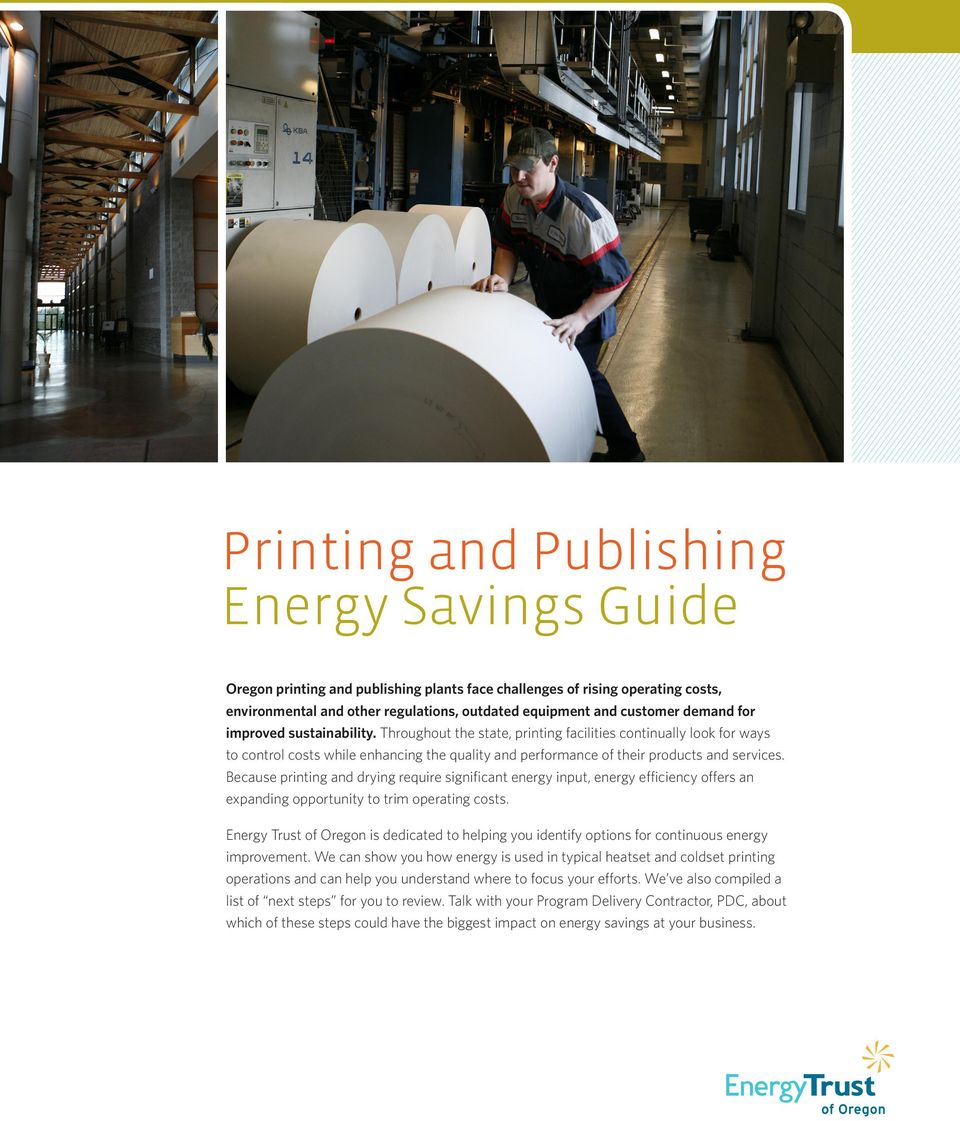 Because printing and drying require significant energy input, energy efficiency offers an expanding opportunity to trim operating costs.