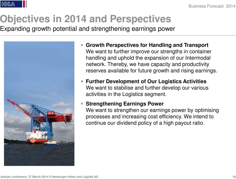 Thereby, we have capacity and productivity reserves available for future growth and rising earnings.