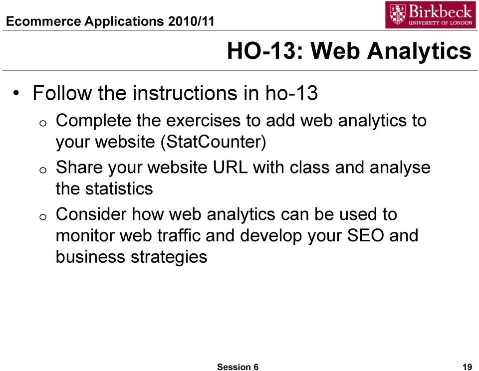 with class and analyse the statistics Cnsider hw web analytics can be