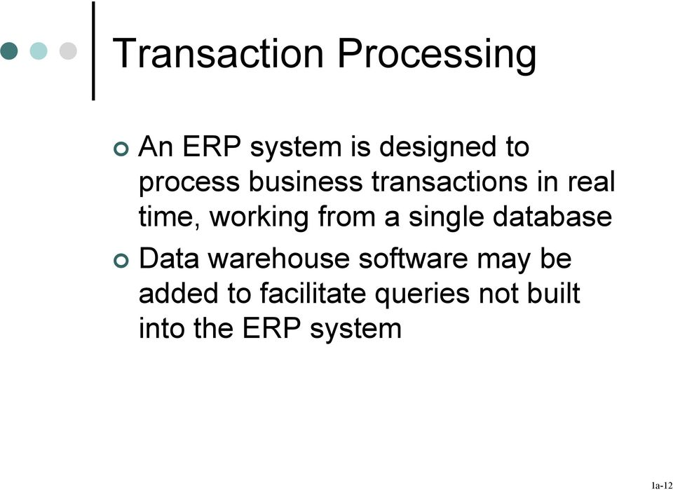 from a single atabase Data warehouse software may be