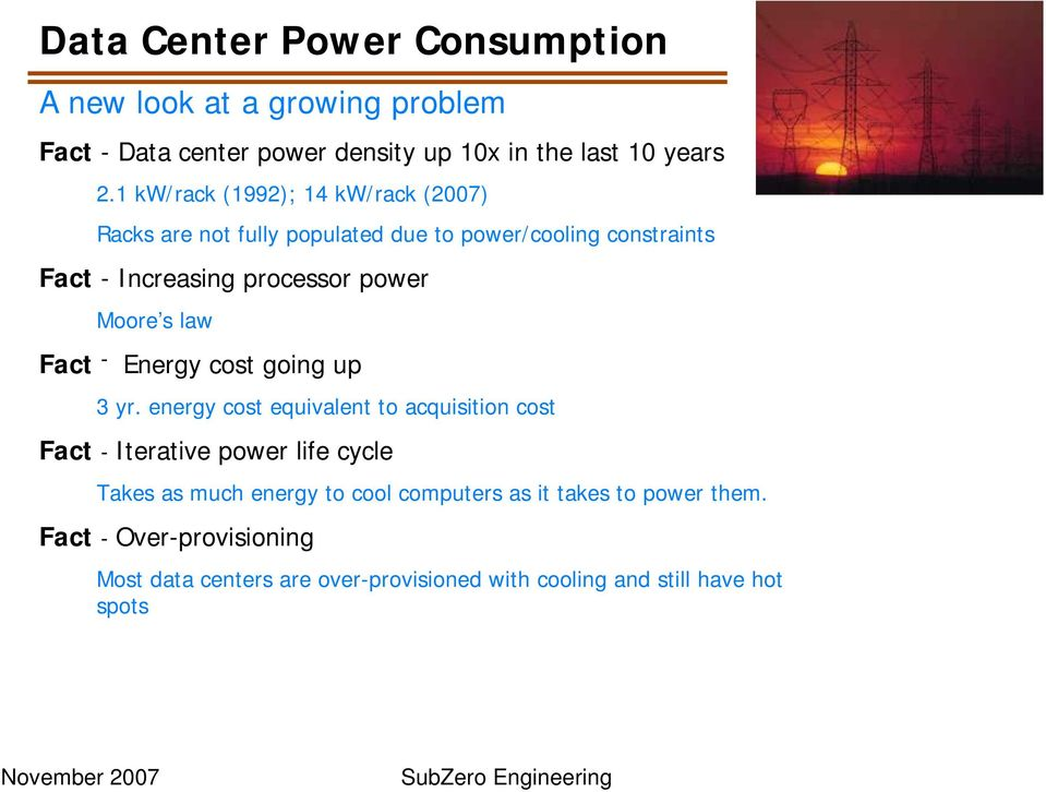 Moore s law Fact - Energy cost going up 3 yr.