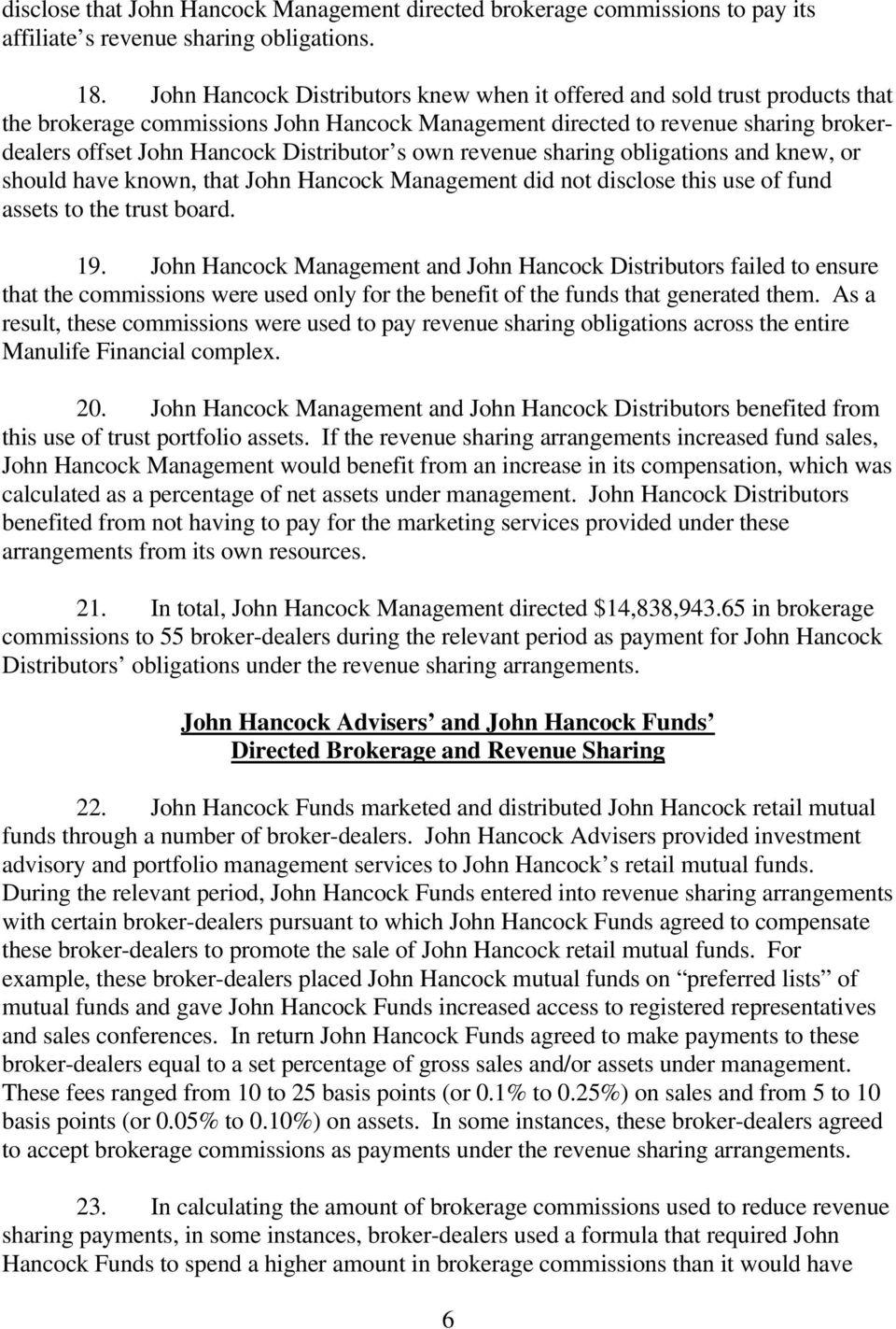 s own revenue sharing obligations and knew, or should have known, that John Hancock Management did not disclose this use of fund assets to the trust board. 19.