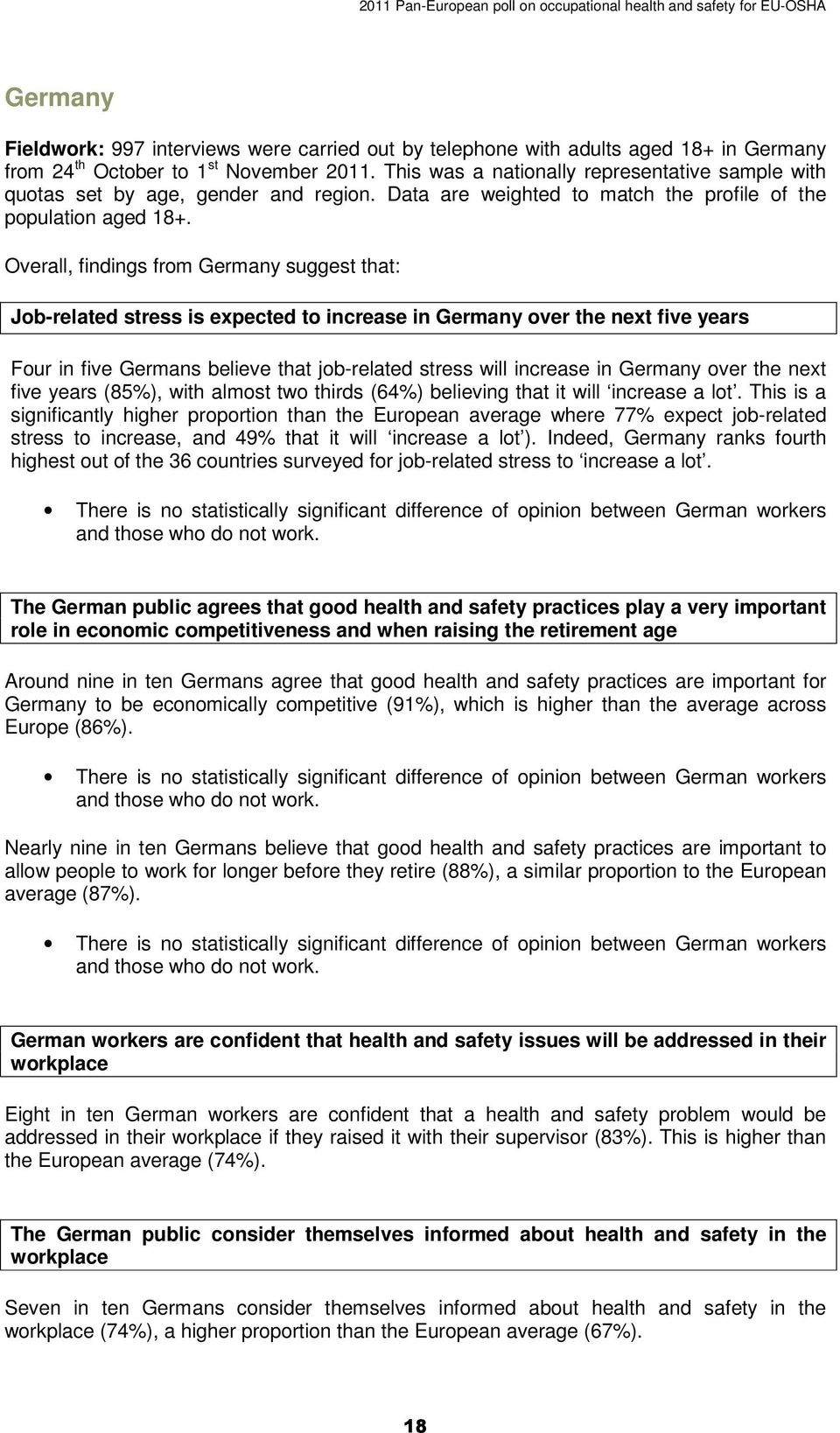 Overall, findings from Germany suggest that: Job-related stress is expected to increase in Germany over the next five years Four in five Germans believe that job-related stress will increase in